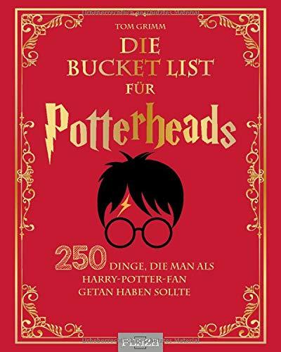 Die Bucket List für Potterheads: 250 Dinge, die man als Harry Potter Fan getan haben sollte