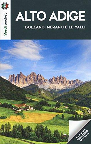 Alto Adige. Bolzano, Merano e le Valli. Con Carta geografica ripiegata