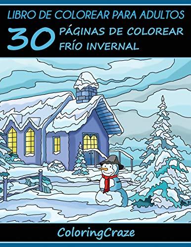 Libro de Colorear para Adultos: 30 Páginas de Colorear Frío Invernal: Volume 4 (Estaciones Colorid