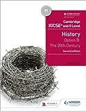 Cambridge IGCSE and O Level History 2nd Edition: Option B: The 20th century (Cambridge Igcse & O Level)