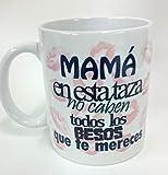 Taza'Mamá en esta taza no caben.'