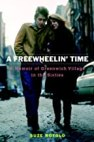 A Freewheelin' Time: A Memoir of Greenwich Village in the Sixties
