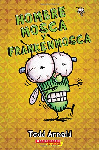 Hombre Mosca Y Frankenmosca (Fly Guy and the Frankenfly), Volume 13