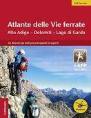 Atlante delle vie ferrate. Alto Adige, Dolomiti, Lago di Garda. Con app