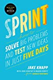 Sprint (How to Solve Big Problems and Test New Ideas in Just Five Days)
