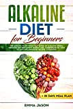 Alkaline Diet for Beginners: The Ultimate Plant Based Diet Guide of Alkaline Herbal Medicine for permanent weight loss, Understand pH with Anti Inflammatory Recipes Cookbook + 28 days Meal Plan