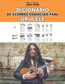 Dicionário de Acordes Essenciais Para Ukulele