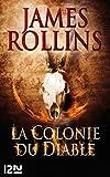 La Colonie du diable - Une aventure de la Sigma Force (Hors collection)