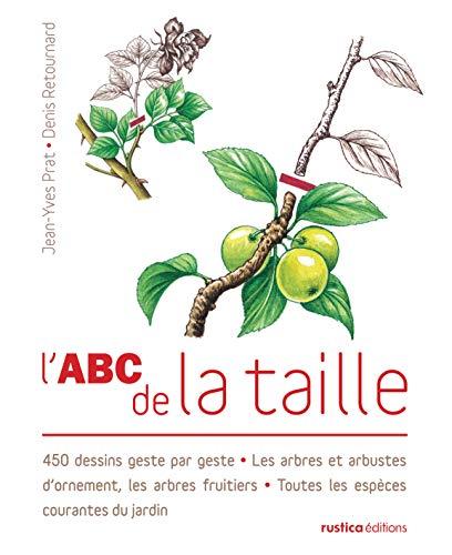 L'ABC de la taille. 450 dessins geste par geste - Les arbres et arbustes d'ornement, les arbres frui