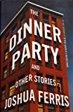 The Dinner Party: Stories