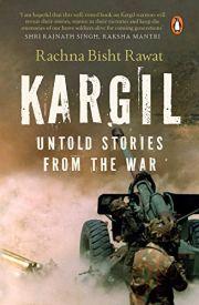 Kargil: Untold Stories from the War by [Rachna Bisht Rawat]