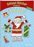 Glitzer-Sticker Malbuch Weihnachten: 45 glitzernde Sticker! (Malbücher und -blöcke)