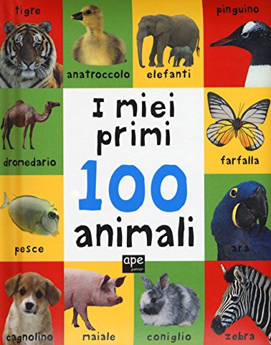 I miei primi 100 animali. Ediz. a colori