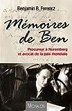 Mémoires de Ben, procureur à Nuremberg et avocat de la paix (Document)