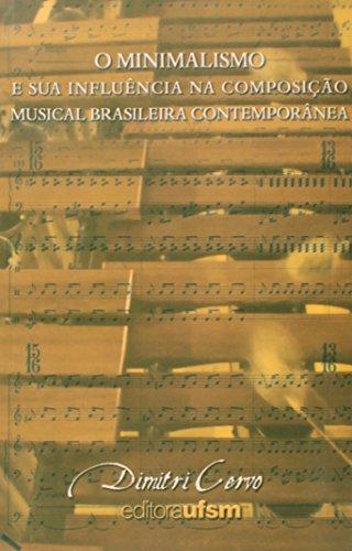 Minimalismo E Sua Influencia Na Composicao Musical Brasileira, O