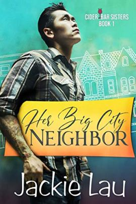 Her Big City Neighbor (Cider Bar Sisters Book 1) by [Jackie Lau]