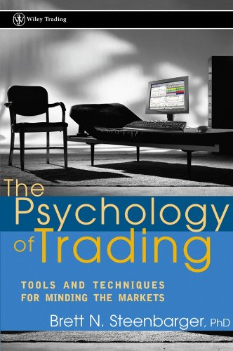 The Psychology of Trading: Tools and Techniques for Minding...