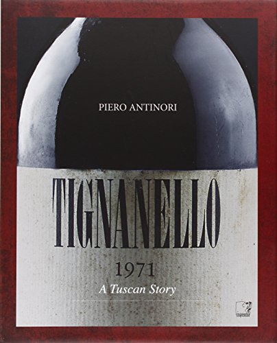 Tignanello. A tuscan story