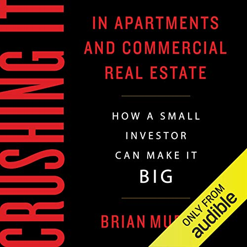 Crushing It in Apartments and Commercial Real Estate: How a Small...