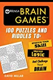 Mensa® Brain Games: 100 Puzzles and Riddles to Stretch Your Skill, Improve Logic, and Challenge Your Brain (Mensa's Brilliant Brain Workouts)