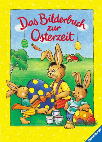 Das Bilderbuch zur Osterzeit