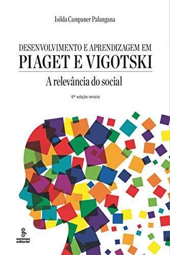 Desarrollo y aprendizaje en Piaget y Vigotski: la relevancia de lo social