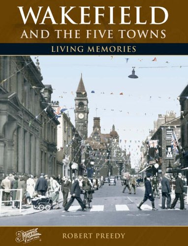 Wakefield and the Five Towns (Living Memories)