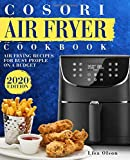 Cosori Air Fryer Cookbook: Air Frying Recipes For Busy People On A Budget