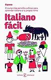 Italiano fácil: El curso más sencillo y eficaz para aprender italiano a tu propio ritmo