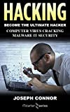 Hacking: Hacking for Beginners - Computer Virus, Cracking, Malware, IT Security (Cyber Crime, Computer Hacking, How to Hack, Hacker, Computer Crime, Network Security, Software Security)