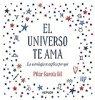 El Universo Te AMA: La astrología te explica por qué