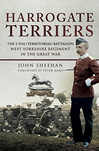 Harrogate Terriers: The 1/5th (Territorial) Battalion West Yorkshire Regiment in the Great War Kindle eBook