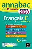 Annales Annabac 2020 Français 1re technologique: sujets et corrigés pour le...