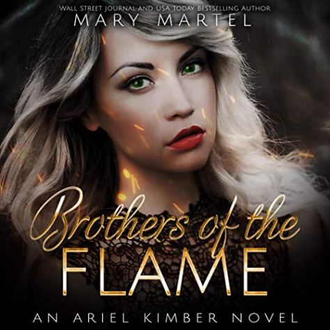 Brothers of the Flame: An Ariel Kimber Novel, Volume 1