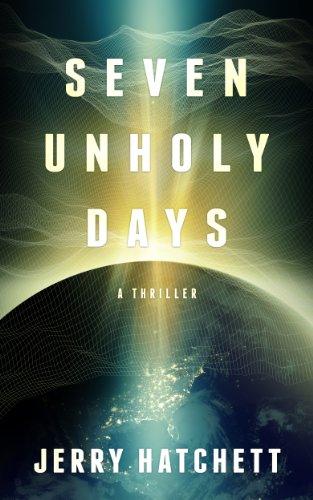 Seven Unholy Days: Matt Decker Book 1 Kindle Edition