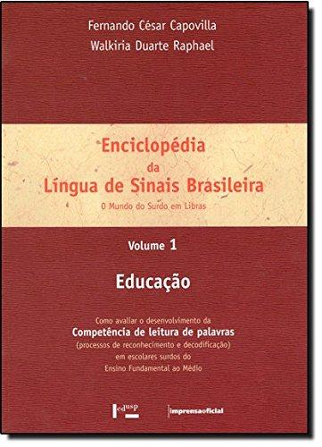 Enciclopédia da Língua de Sinais Brasileira. O Mundo do Surdo em Libras - Volume 1