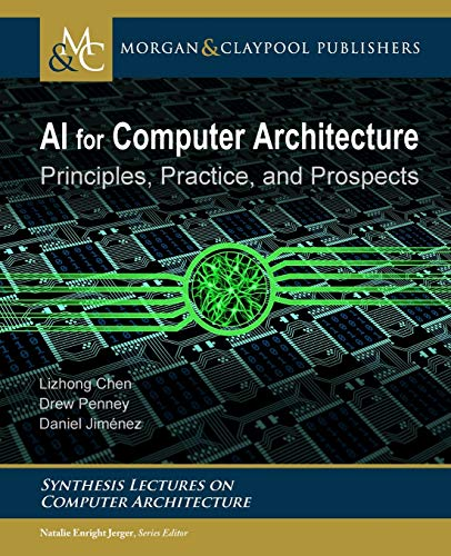 Ai for Computer Architecture: Principles, Practice, and Prospects Front Cover