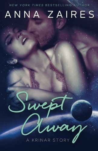 Swept Away: A Krinar Story by Anna Zaires (2016-04-07)