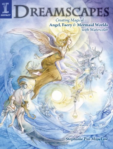 Dreamscapes: Creating Magical Angel, Faery & Mermaid Worlds...