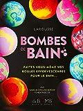 Bombes de bain: Faites vous-même vos boules effervescentes pour le bain ! (2019)