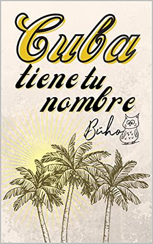 Cuba tiene tu nombre de Búho
