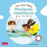 Mes plus belles musiques classiques pour les petits Tome 1 - 1 livre + 1 CD...
