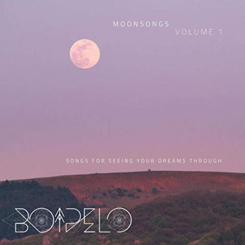 Moonsongs, Vol. 1: Songs for Seeing Your Dreams Through