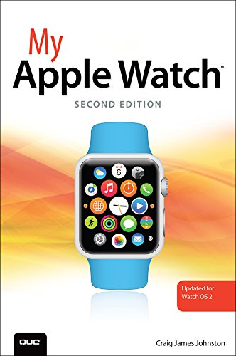 My Apple Watch (updated for Watch OS 2.0) (My...) (English Edition)