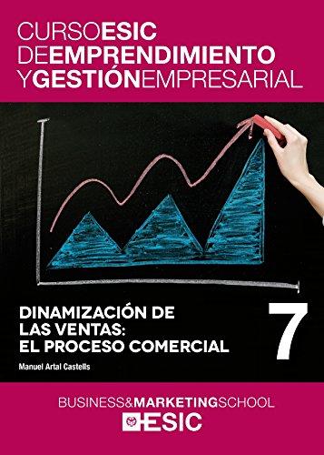Dinamización de las ventas: el proceso comercial: 7 (Curso ESIC de emprendimiento y gestión empresarial. ABC)