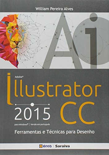 Adobe Illustrator CC 2015. Ferramentas e Técnicas Para Desenho
