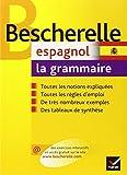 Bescherelle Espagnol : la grammaire: Ouvrage de référence sur la grammaire...