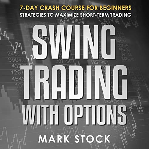 Amazon.com: Swing Trading with Options: 7-Day Crash Course for ...