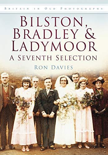 Bilston, Bradley & Ladymoor (Britain in Old Photographs)