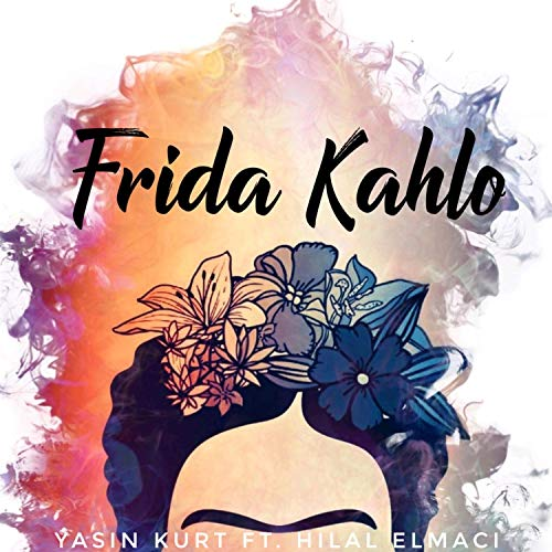 Frida Kahlo (feat. Hilal Elmaci)